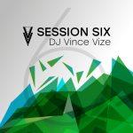 VINCE VIZE SESSION SIX